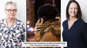 Debattörerna Anki Sandberg och Maria Kindefält Trygg Foto: Colourbox / Caroline Andersson